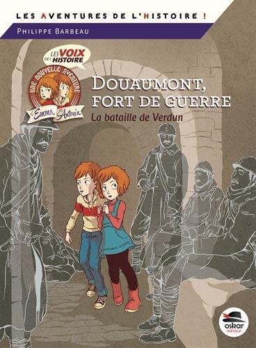 Douaumont, fort de guerre de Philippe Barbeau (2016)