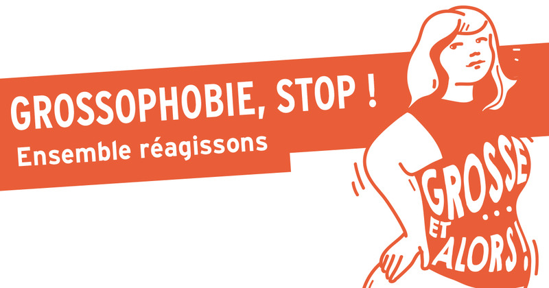 Grossophobie, stop! Ensemble régissons