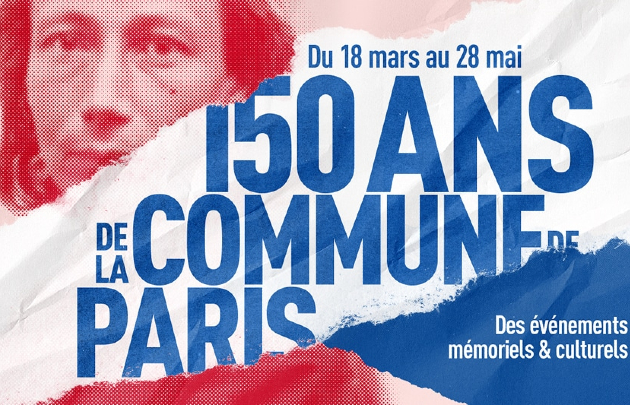 """Visuel annonçant la commémoration des 150 ans de la Commune, indiquant """"Du 18 mars au 28 mai, de évènements mémoriels et culturelles""""."""
