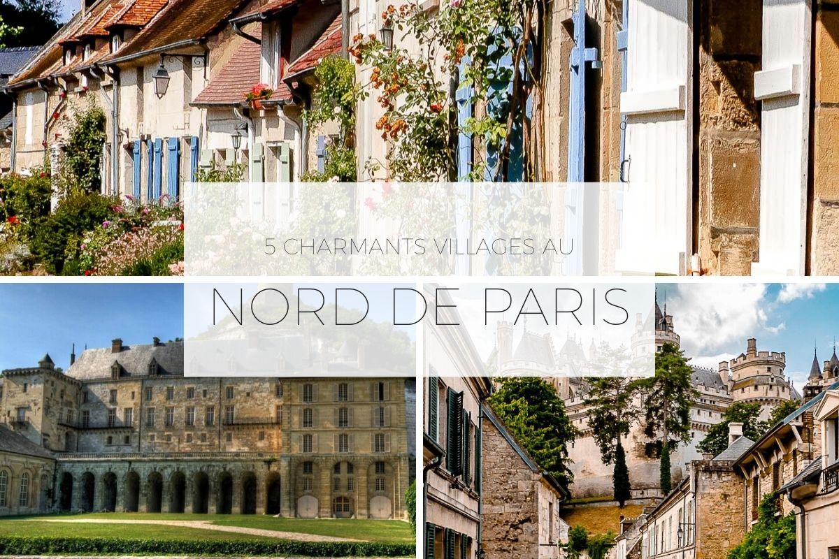 5 charmants village au Nord de Paris - Villages et Patrimoine