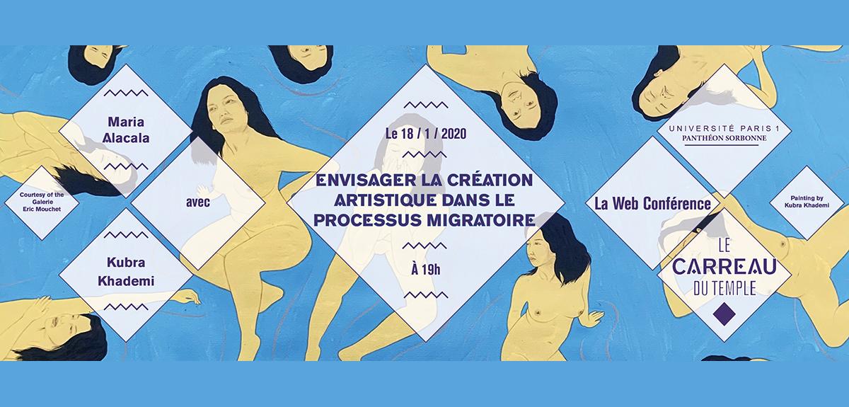 """Les Rencontres de la Sorbonne - Webconférence """"Envisager la création artistique dans le processus migratoire"""""""