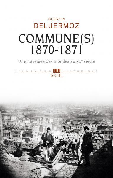 Commune(s) 1870-1871 de Quentin Deluermoz