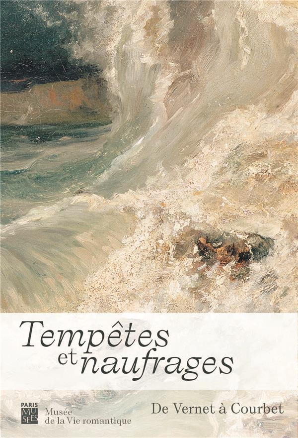 Tempêtes et naufrages, de Vernet à Courbet