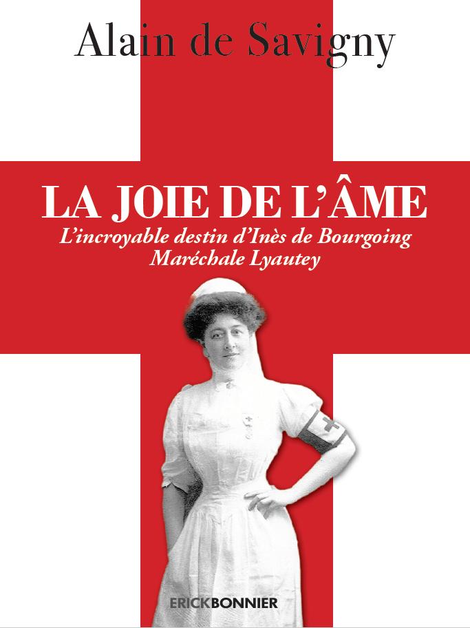 L'incroyable destin d'Inès de Bourgoing, Maréchale Lyautey  