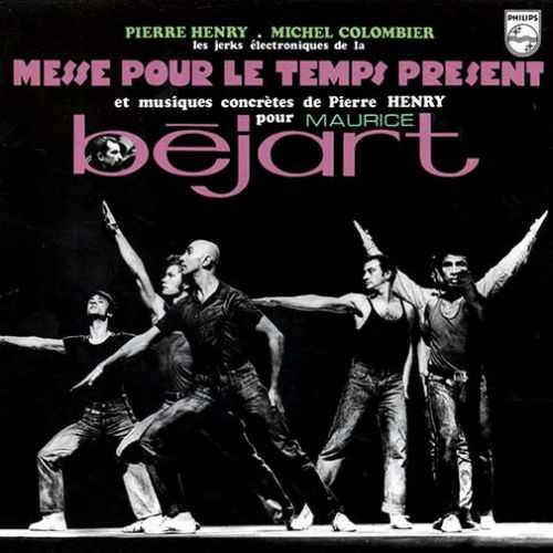 Les jerks électroniques de la messe pour le temps présent et musiques concrètes de Pierre Henry pour Maurice Béjart | Pierre Henry