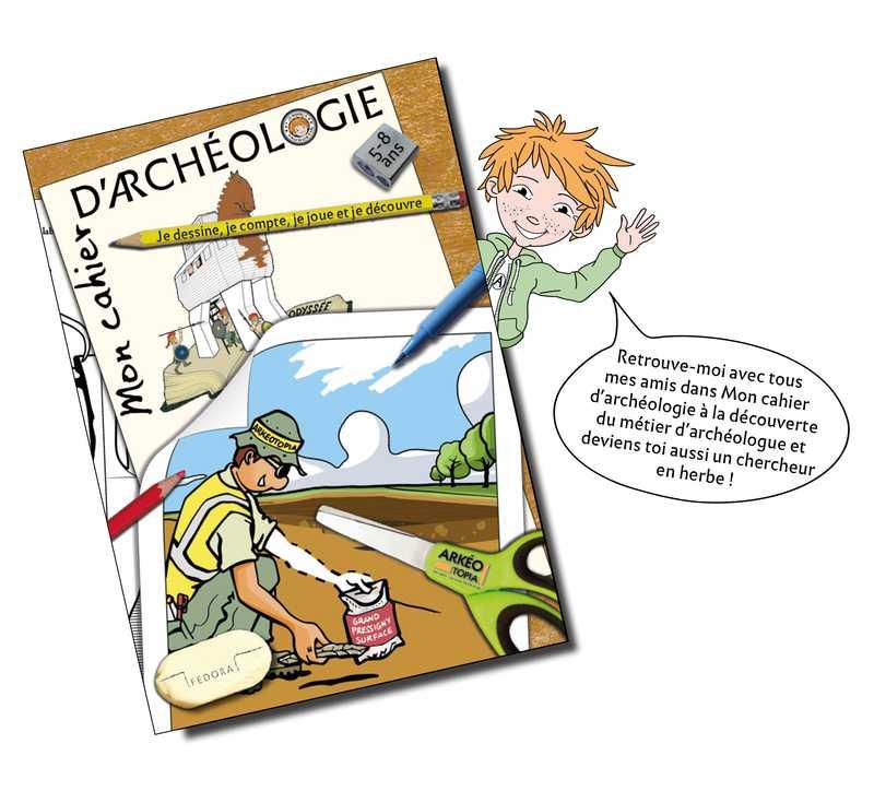 Mon cahier d'archéologie d'ArkéoTopia