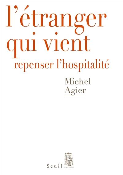 L'étranger qui vient / Michel Agier
