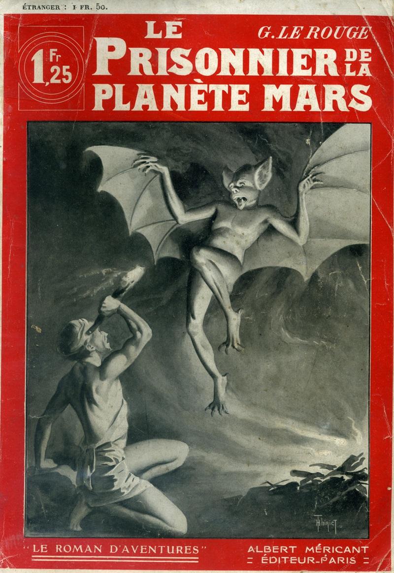Gustave Le Rouge, Le prisonnier de la planète Mars, couverture d'Henri Thiriet, « Le Roman d'Aventures », n° 4, Paris : Albert Méricant, 1908