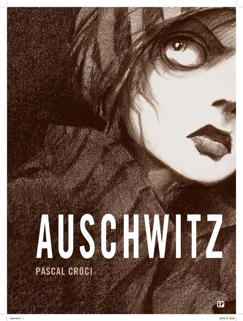 Auschwitz, de Pascal Croci (dessinateur, scénariste)