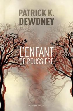 photo couverture livre l'enfant de poussière de Patrick K. Dewdney