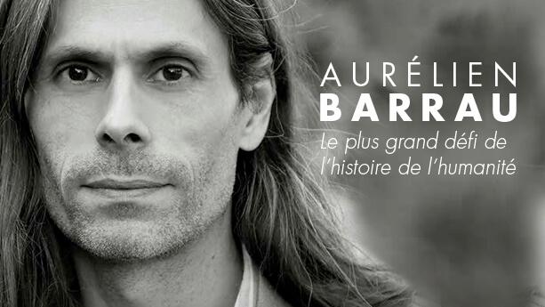 Aurélien Barrau, Le plus grand défi de l'histoire de l'humanité