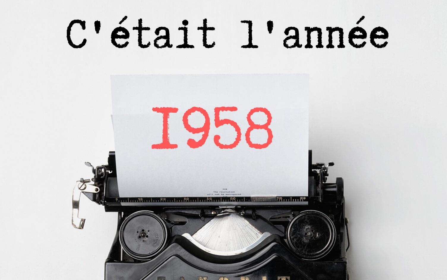 C'était l'année 1958 |