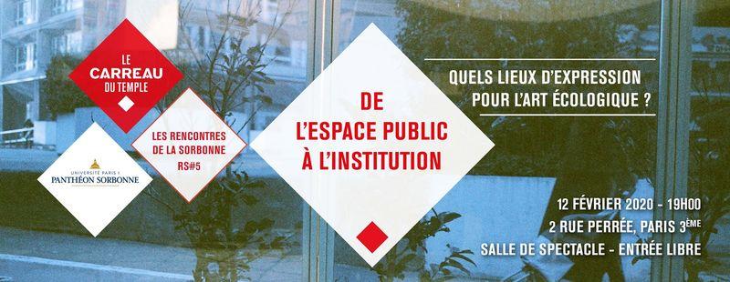 Rencontres de la Sorbonne - De l'espace public à l'institution : quels lieux d'expression pour l'art écologique ?