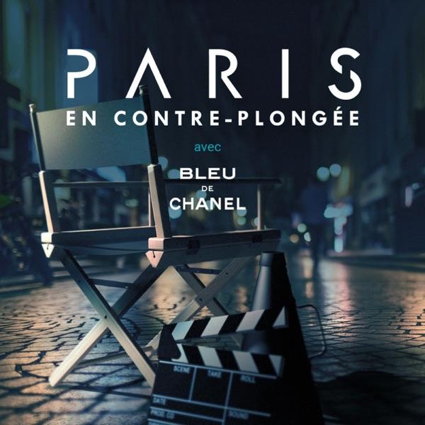 Paris en contre-plongée, podcast Bleu de Chanel / Allociné