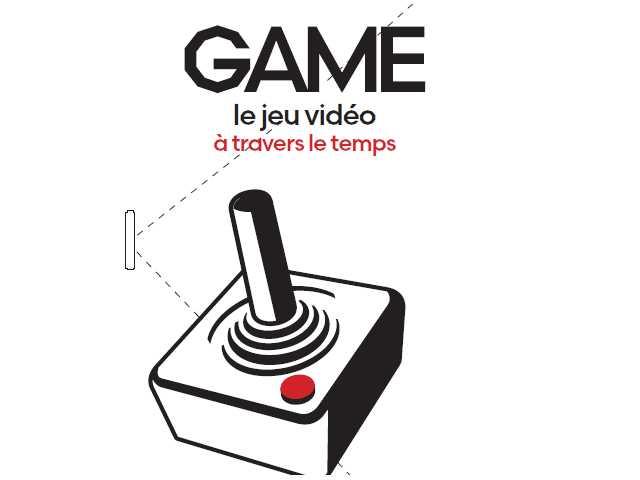 """Exposition """"Game, le jeu vidéo à travers le temps"""""""