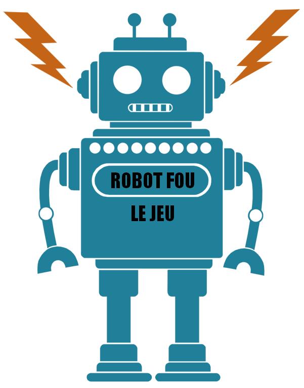 Robot fou : le jeu